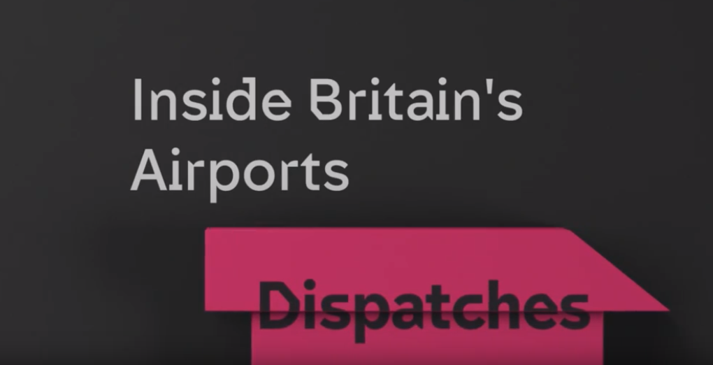 Dispatches: Inside Britain's Airports - Channel 4