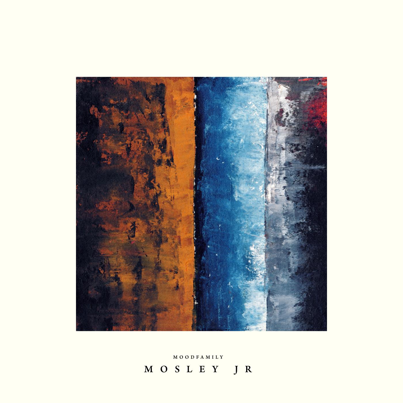 Mosley Jr - Nothing In Between