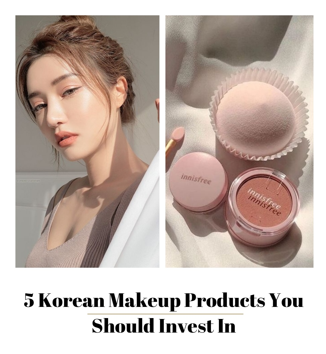 5 Korean Makeup Products You Should