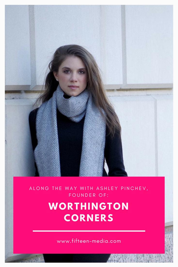 Along-the-Way-With-Ashley-Pinchev-Founder-of-Worthington-Corners.jpg