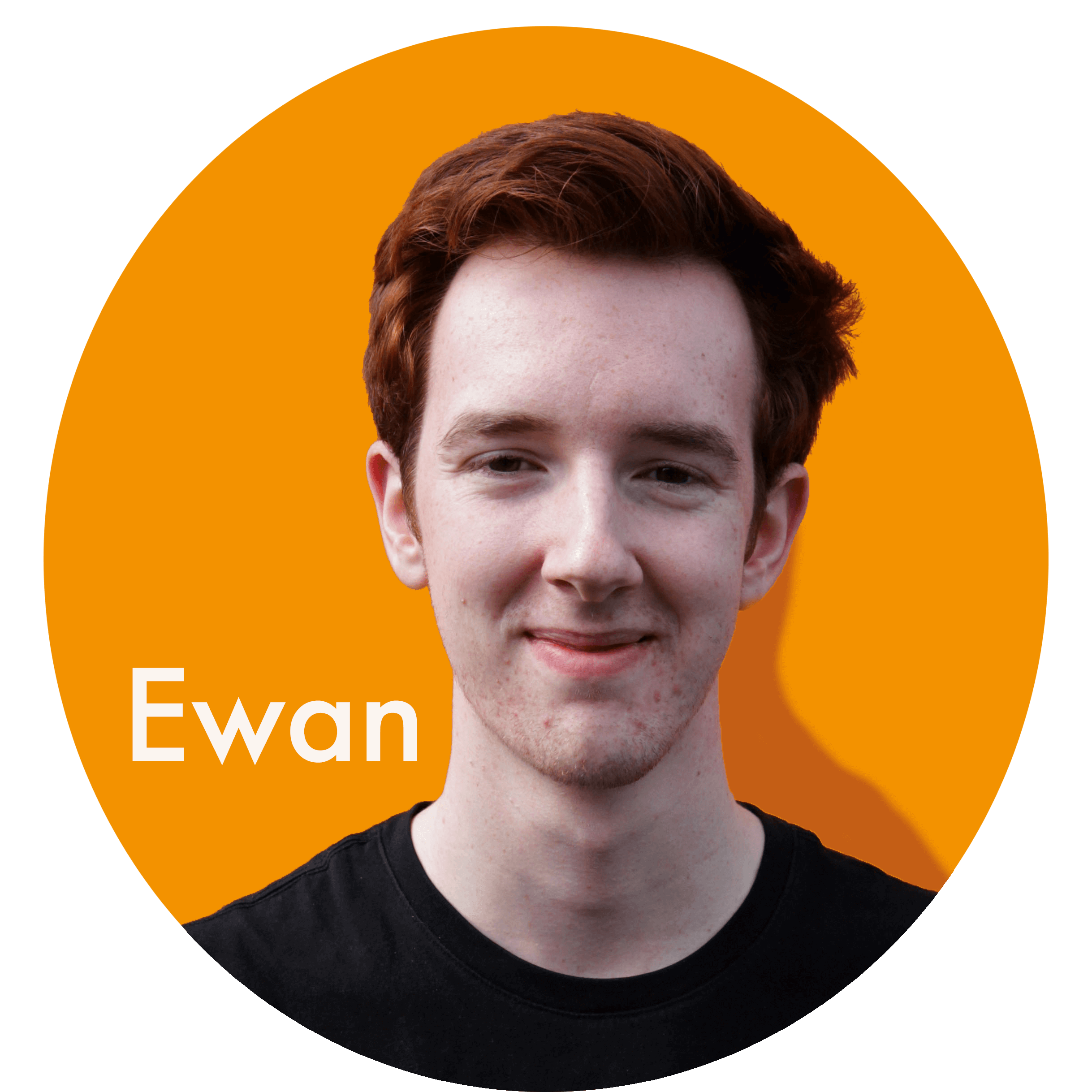 Ewan is tall and likes to talk about films. His one-liners are second to none and always have the team in fits of giggles. Thanks, Ewan.