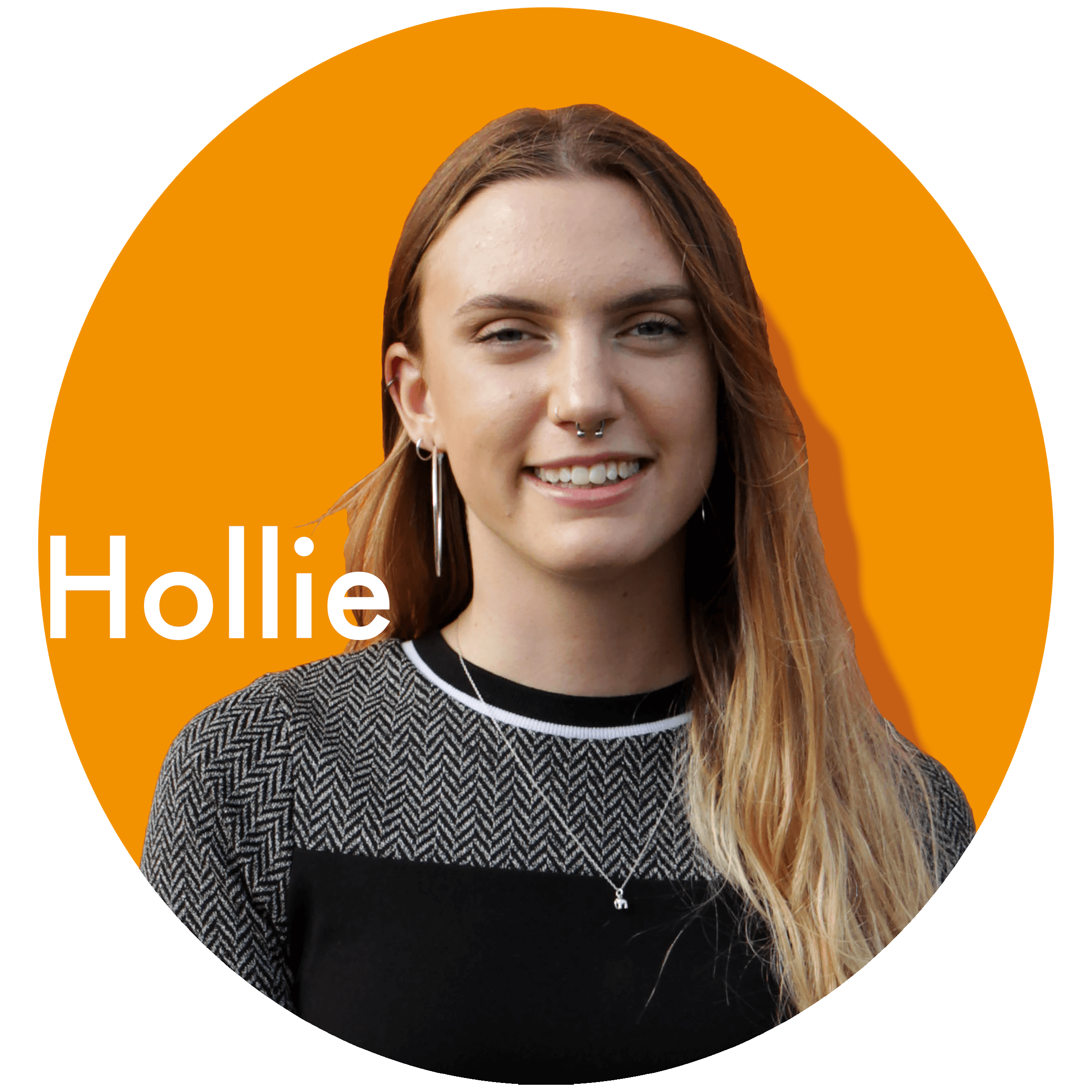 Hollie   Beautiful creations come to life as soon as Hollie puts pencil to paper. Hollie is a keen snowboarder and gig-goer.