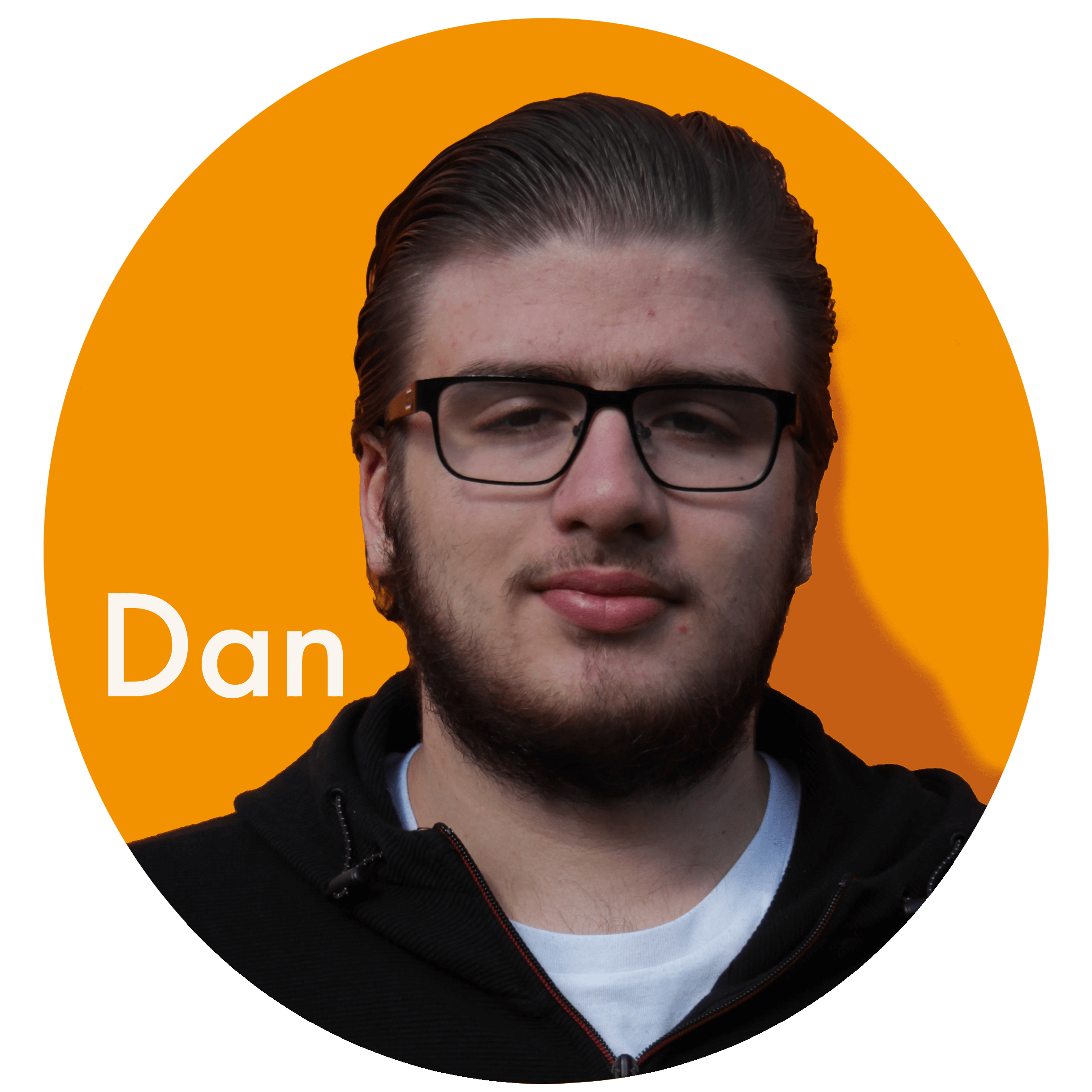 Dan   Dan owns ten lightsabres. He's a film buff and secretly plays the piano.
