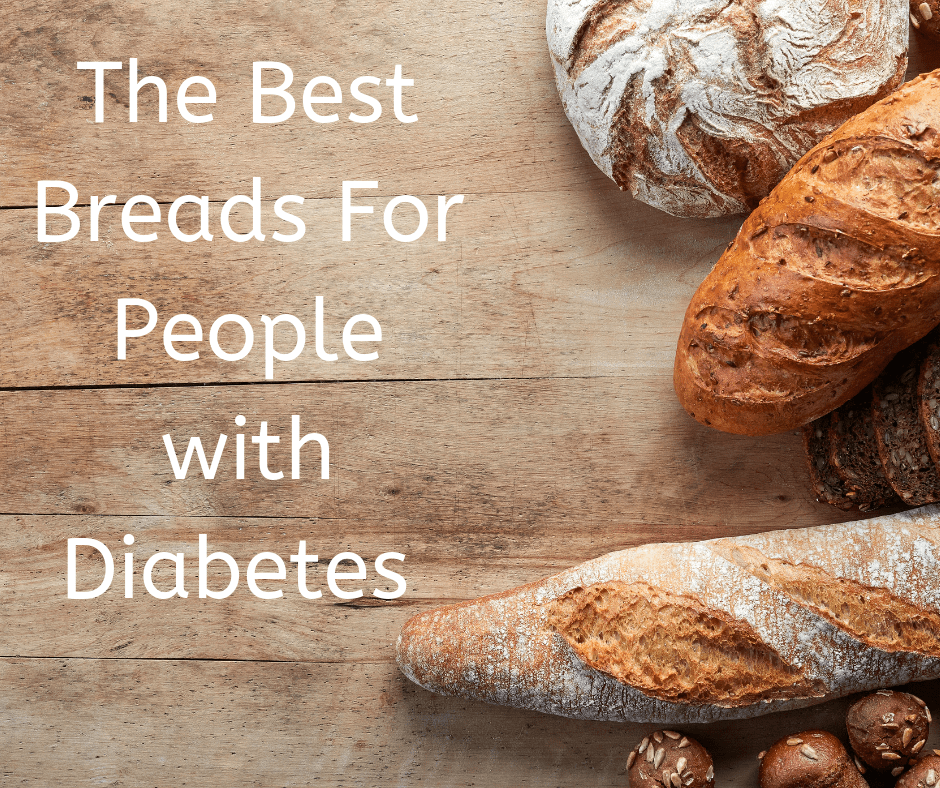 A list of the best breads for people with diabetes
