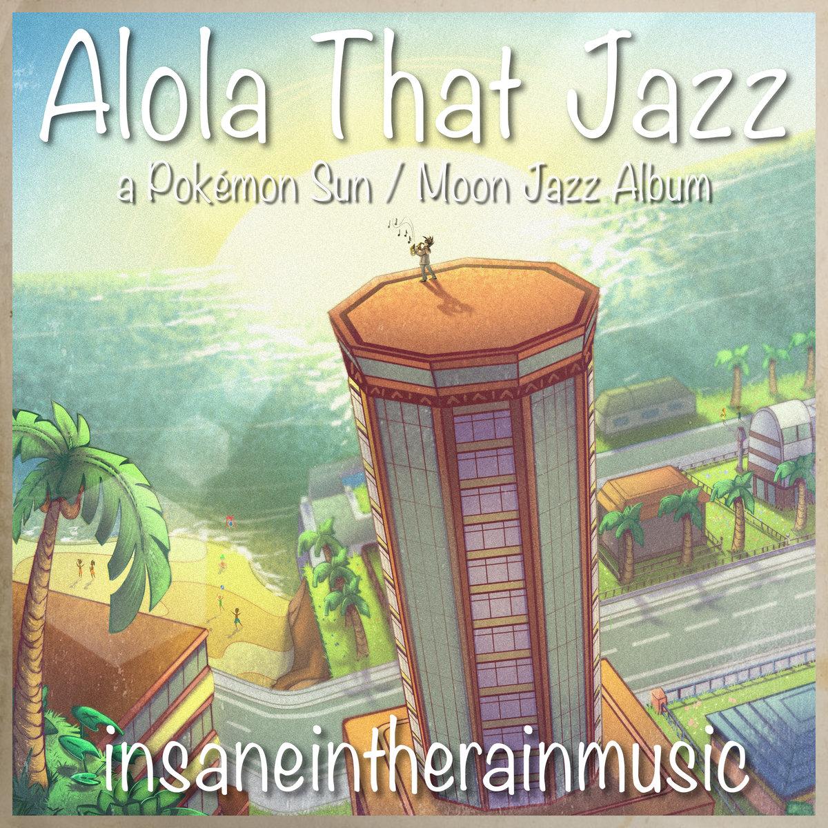 Alola That Jazz by insaneintherainmusic