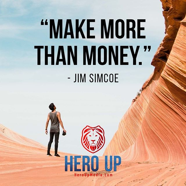 """""""Make more than money."""" - Jim Simcoe⠀ ⠀ #quotes #confidence #love #motivation #selflove #success #life #goals #inspiration #entrepreneur #happy #loveyourself #positivity #happiness #believe #selfcare #yourself  #mindset #smile #business #selfconfidence #dreamjob #passion #business #successful #wealth #health #motivationmonday #heroup #jimsimcoe"""