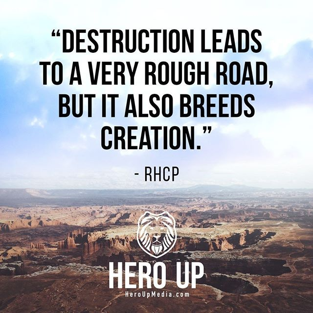 """""""Destruction leads to a very rough road, but it also breeds creation."""" - Red Hot Chili Peppers⠀ ⠀ #quotes #confidence #love #motivation #selflove #success #life #goals #inspiration #entrepreneur #happy #loveyourself #positivity #happiness #believe #selfcare #mindset #smile #business #selfconfidence #dreamjob #passion #business #successful #wealth #health #motivationmonday #heroup #jimsimcoe #redhotchilipeppers"""