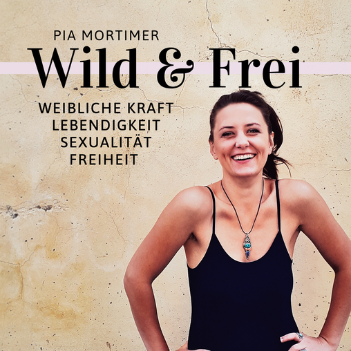 Pias Podcast Wild & Frei