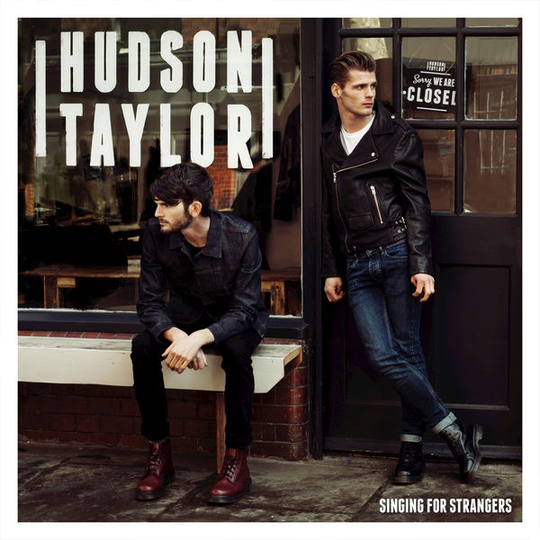 "Hudson Taylor – Singing for Strangers – ""Chasing Rubies"""