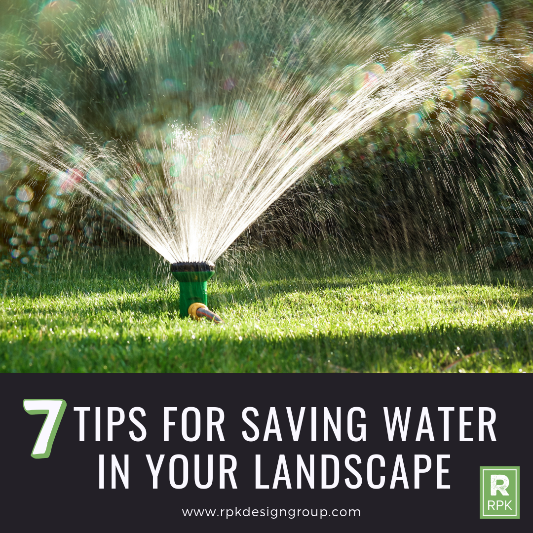 7 TIPS FOR SAVING WATER IN YOUR LANDSCAPE.png