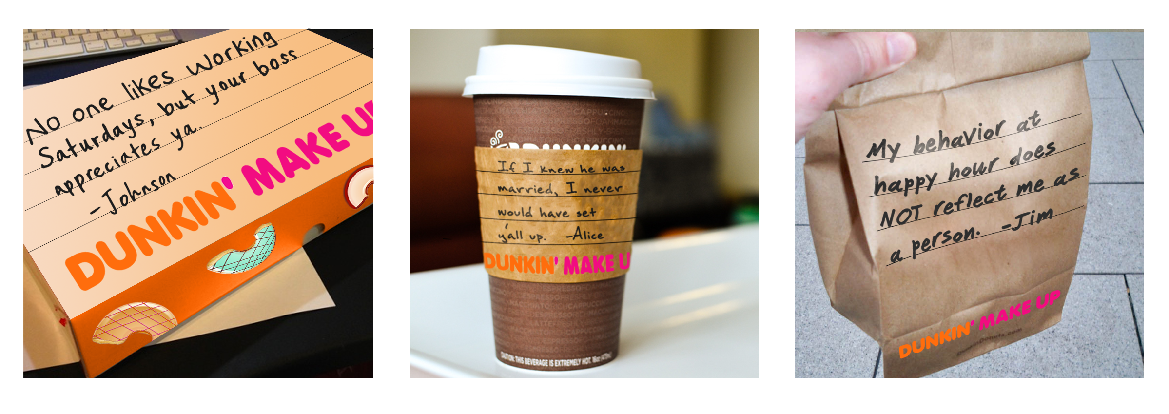 Fill-in-the blank packaging lets customers share their #DunkinMakeUp stories across social media.
