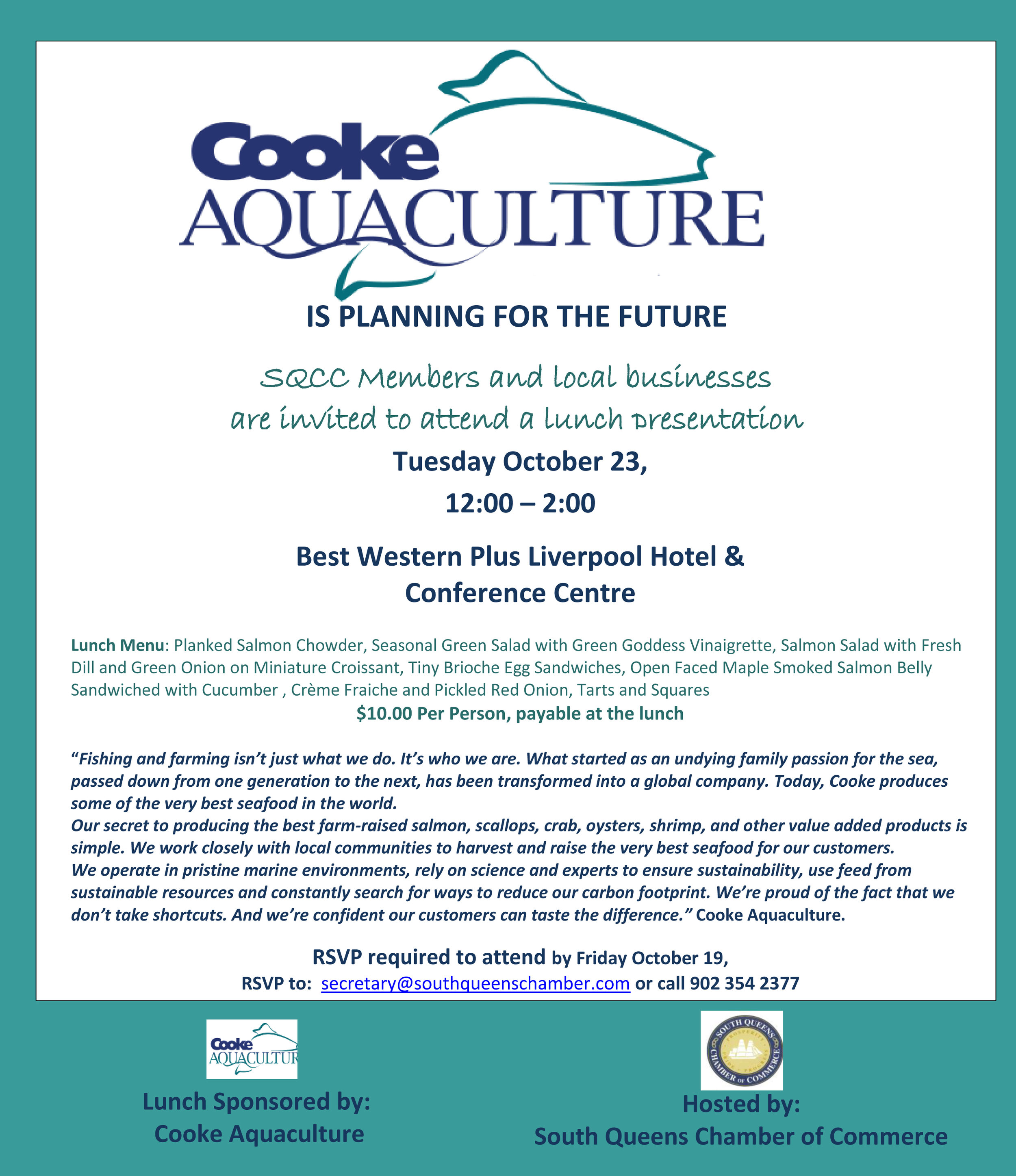 COOKE AQUACULTURE IS PLANNING FOR THE FUTURE - SQCC Members and local businessesare invited to attend a lunch presentationTuesday October 23,12:00 – 2:00Best Western Plus Liverpool Hotel & Conference Centre