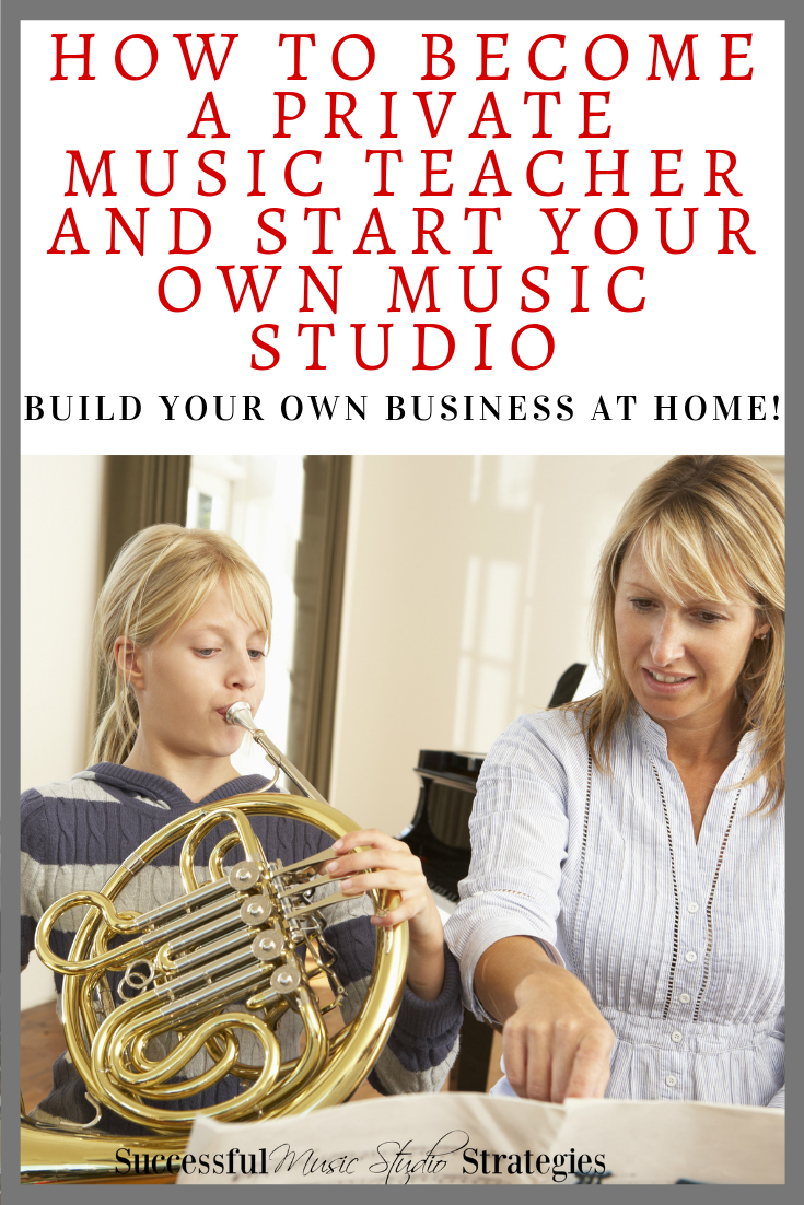 How to become a private music teacher and start your own music studio and private lessons teacher at home.png