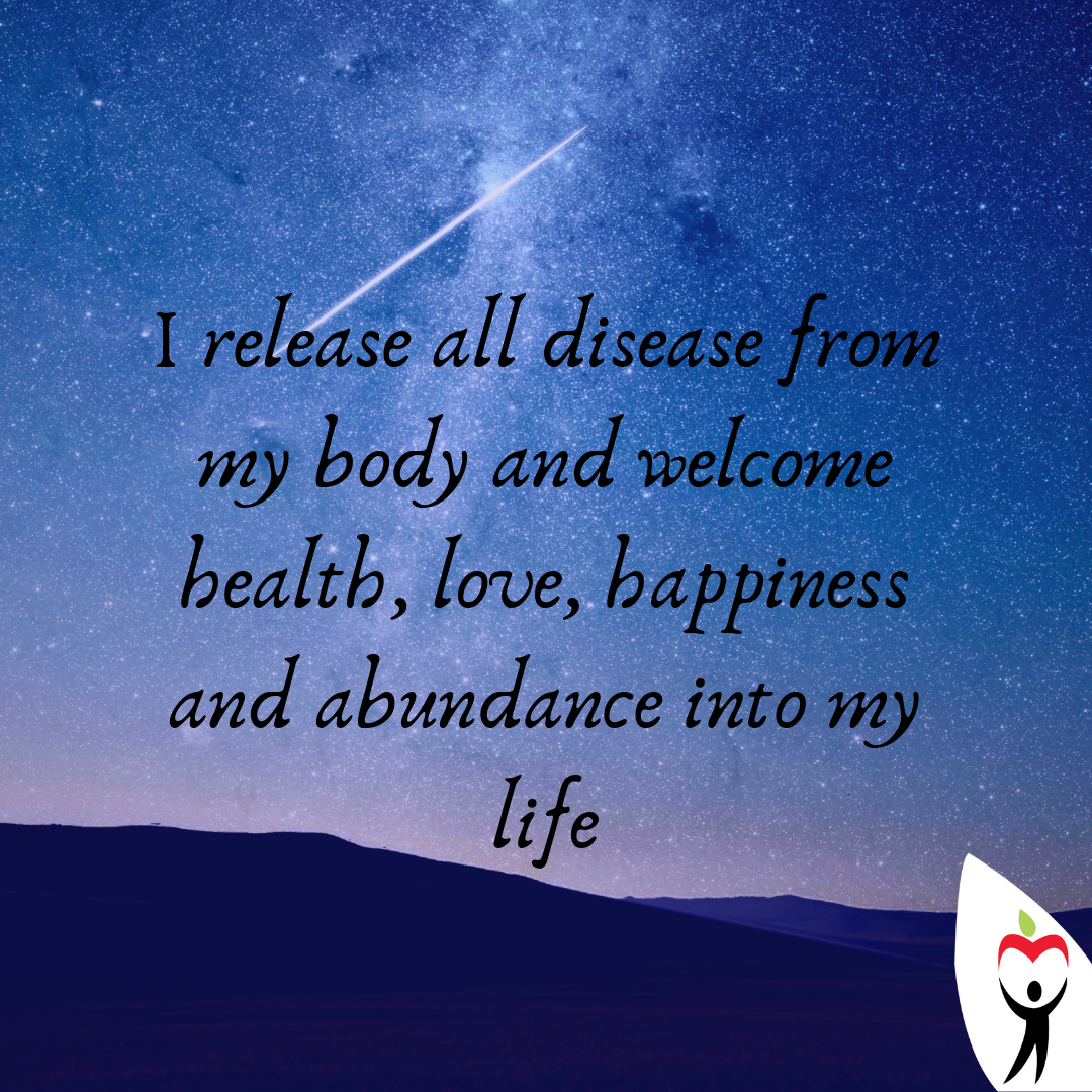 i release all disease from my body and welcome health, love, happiness and abundance into my life (1).png