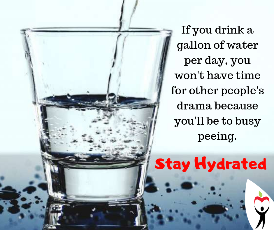 If you drink a gallon of water per day, you won't have time for other people's drama because you'll be to busy peeing..png