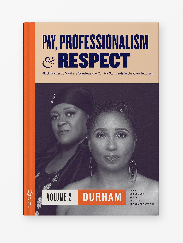 Pay, Professionalism & Respect, Volume 2: Durham