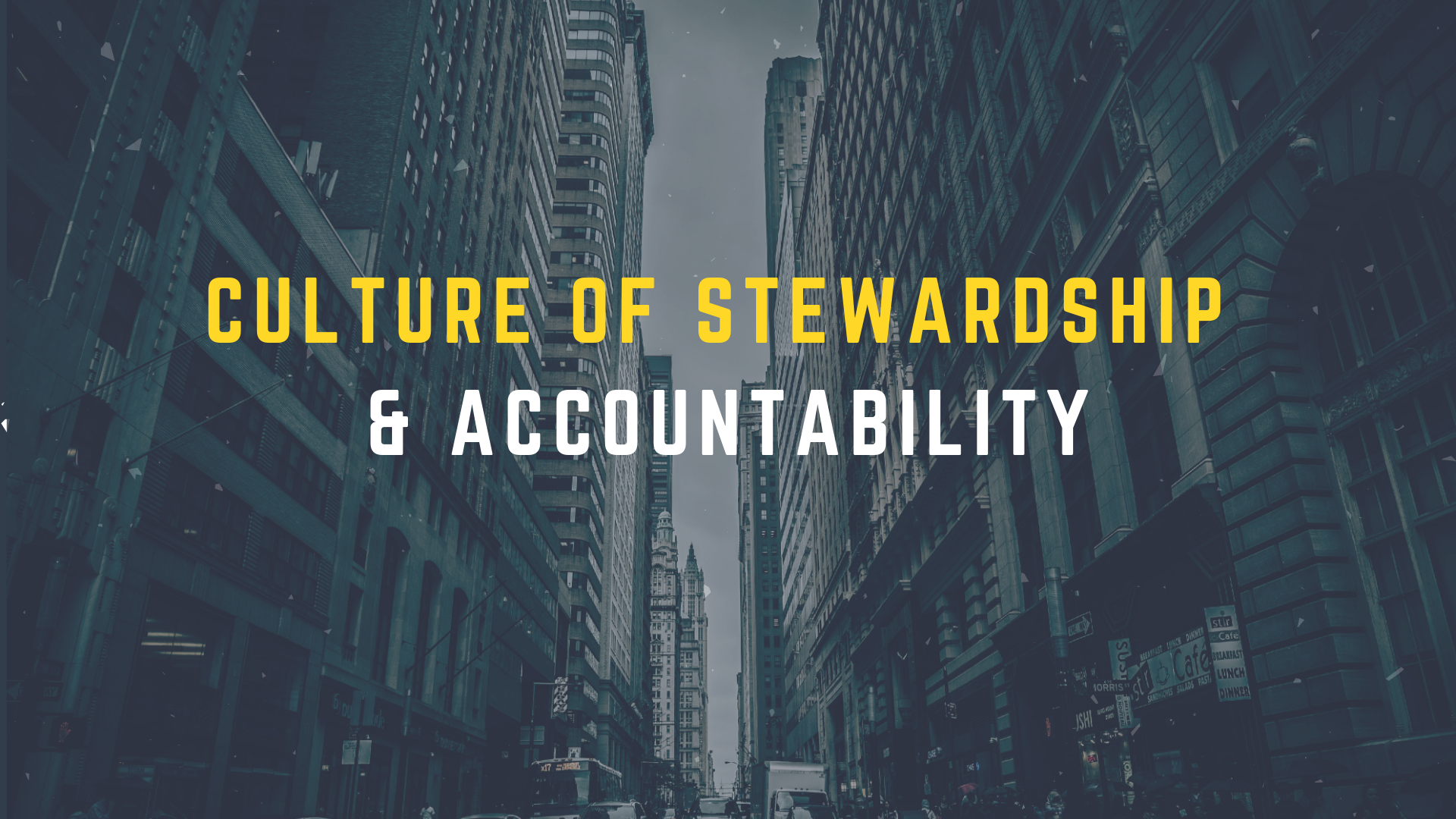 Culture ofStewardship & Accountability