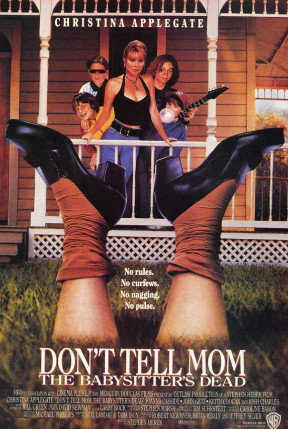 - POSITION: ProducerSTUDIO: Warner BrosYEAR: 1991GENRE: ComedyPLOT: Five siblings are left alone all summer when their mom leaves town and the evil babysitter bites the dust.DIRECTOR: Stephen HerekCAST: Christina Applegate, Joanna Cassidy, John Getz, Josh Charles, Keith CooganLOCATION: Los Angeles, California, USAIMDBIMDB PROTRAILERBOX OFFICE MOJOSTREAMING