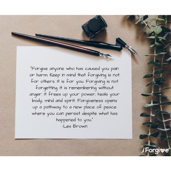 Forgive anyone who has caused you pain or harm. Keep in mind that forgiving is not for others. It is for you. Forgiving is not forgetting. It is remembering without anger. It frees up your power, heal.png