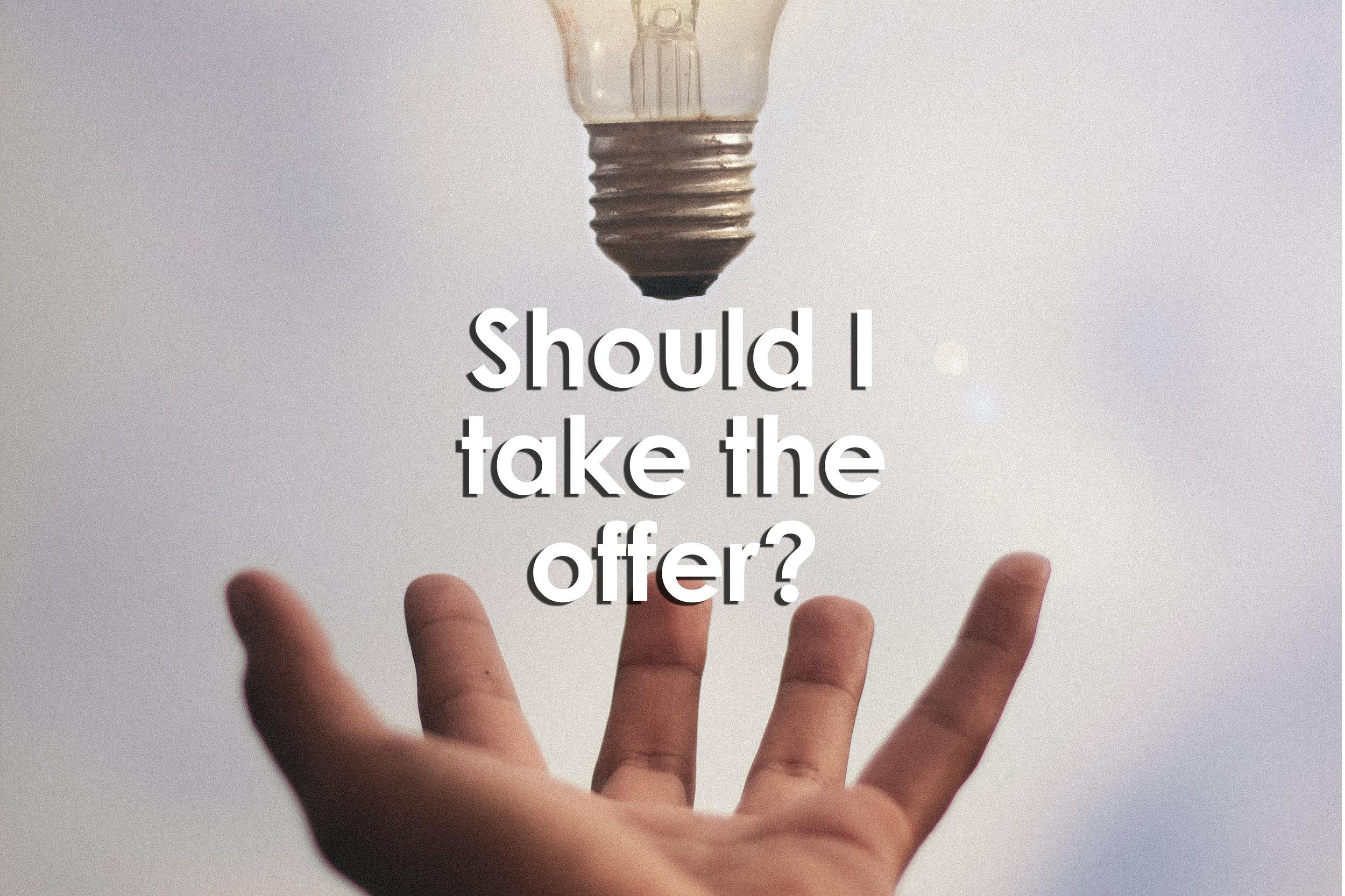 Should I take the offer?