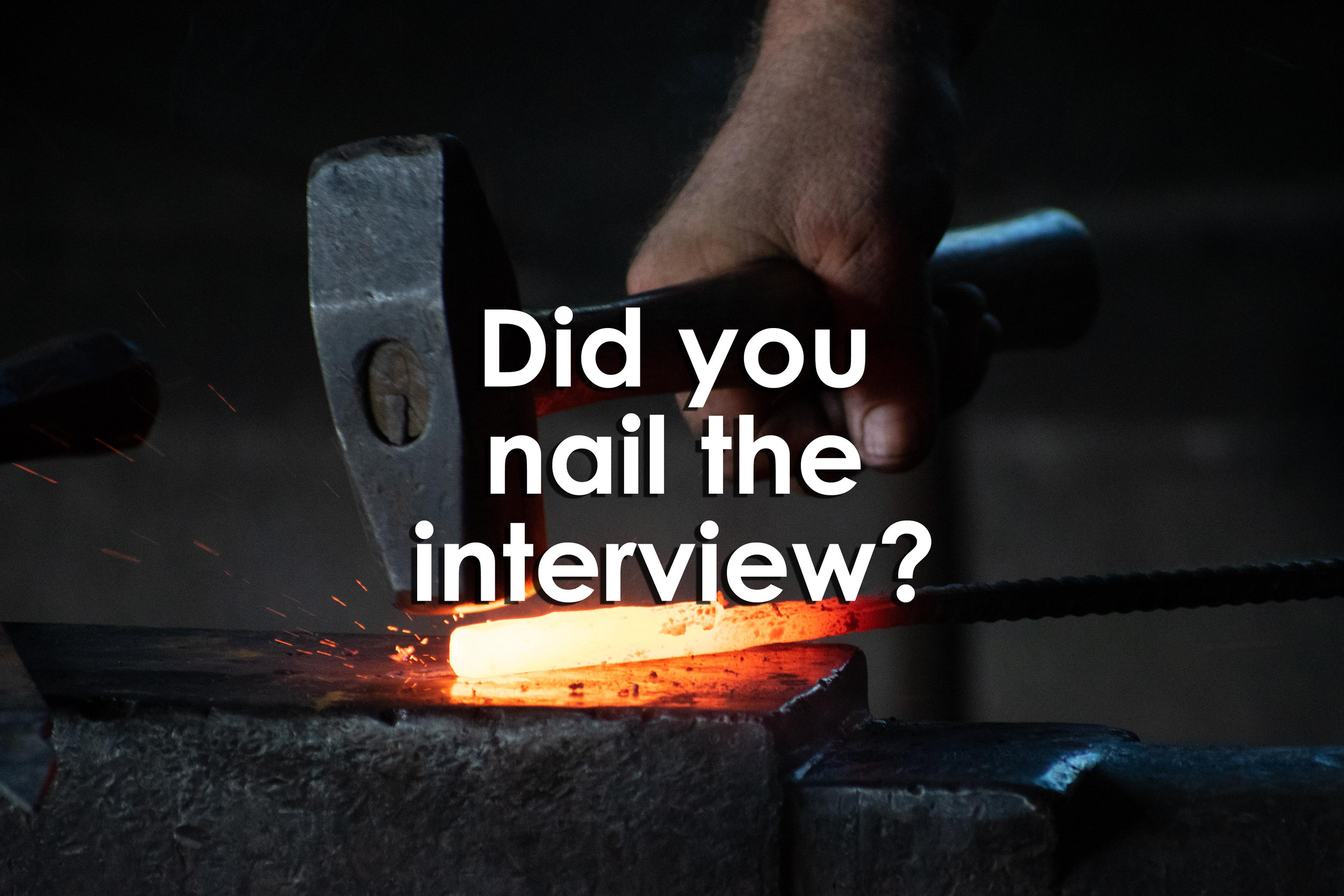 Did you nail the interview?