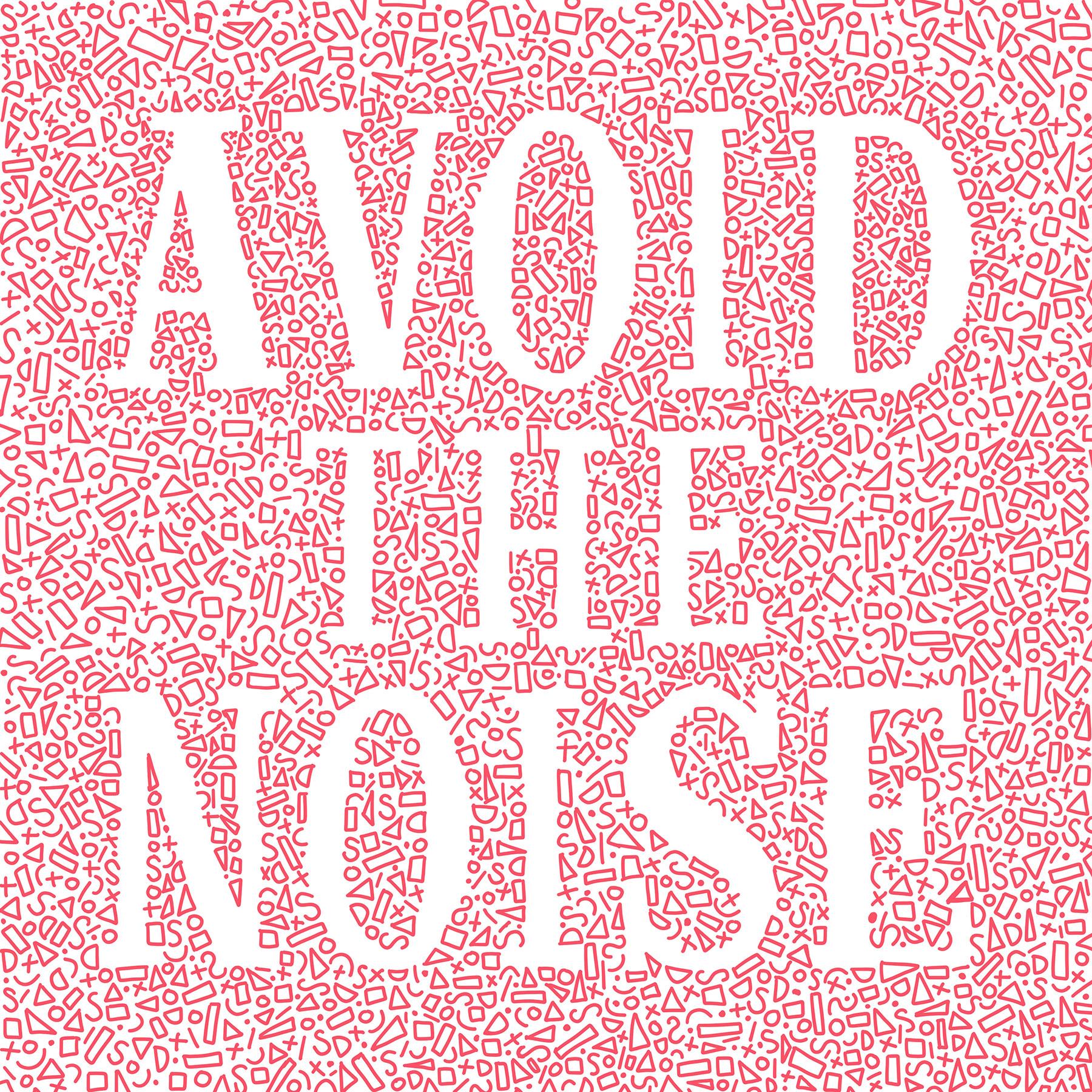 Avoid the Noise Lettering Illustration