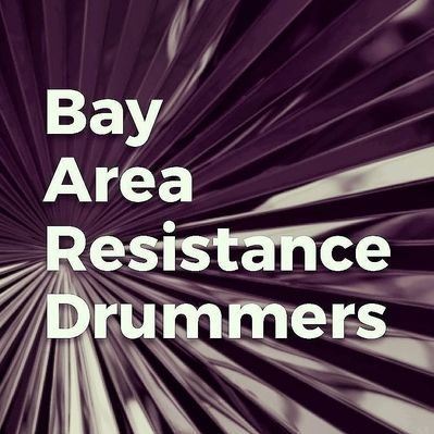 Bay Area Resistance Drummers