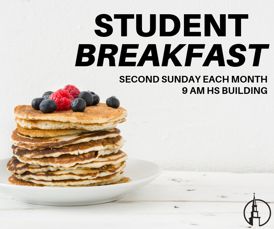 2ND SUNDAY - Every 2nd Sunday of the month join us at 9am for breakfast in the High School Building.