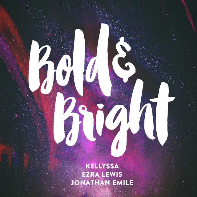 Kellyssa, Ezra Lewis, Jonathan Emile -  Bold & Bright Cover.jpg