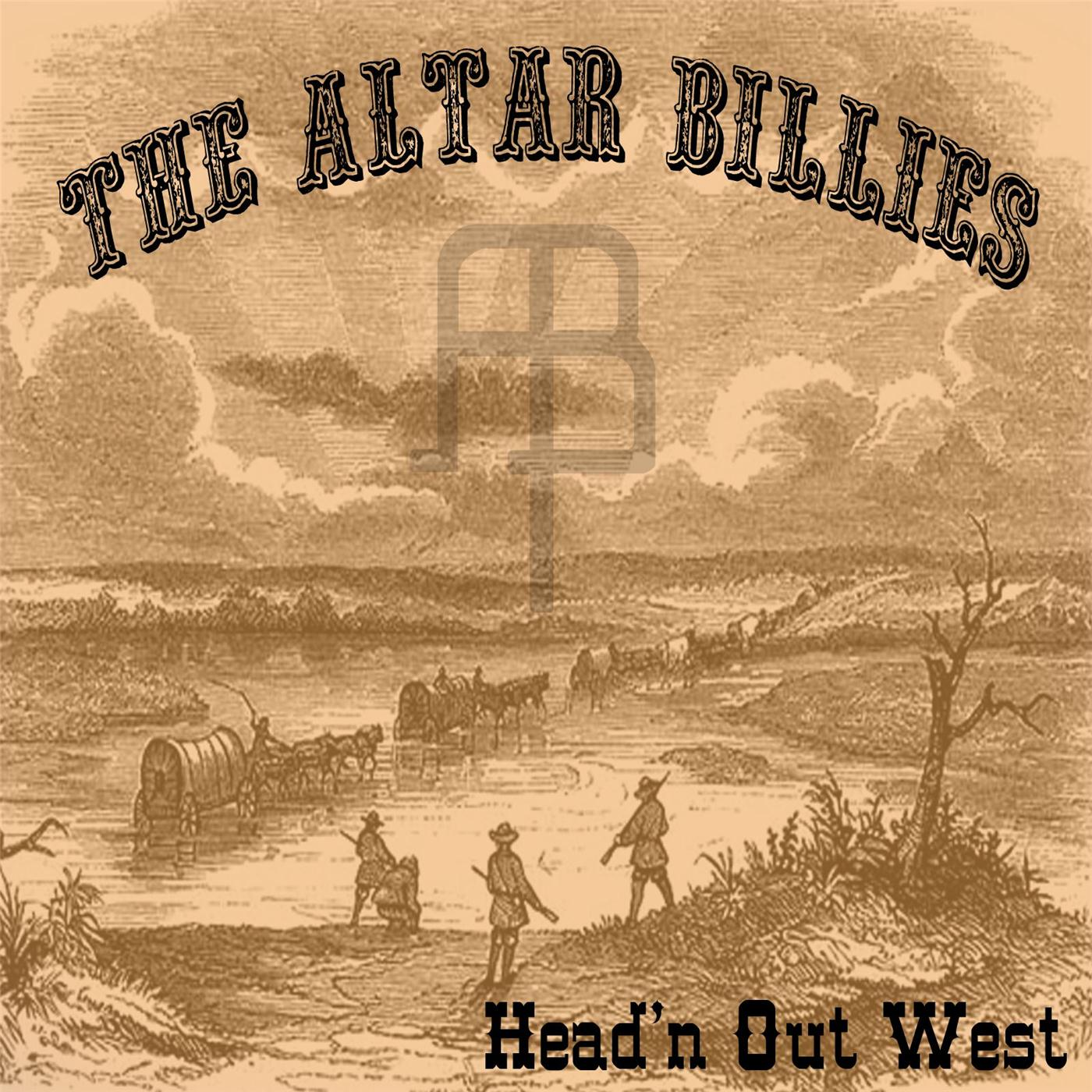 Head'n Out West (The Altar Billies, 2014)