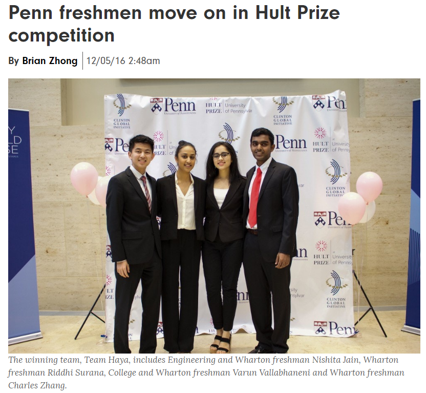 My team and I were able to pitch The Haya Brush for the Hult Prize, an international social impact entrepreneurship competition. We won the UPenn competition and advanced as regional finalists, which meant we were one of the top 300 teams out of 25,000+ competitors worldwide! -