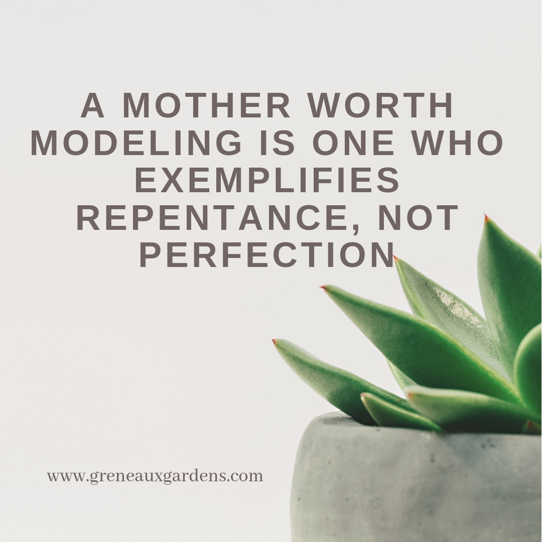 A mother worth modeling is one who exemplifies forgiveness, not perfection. (2).png