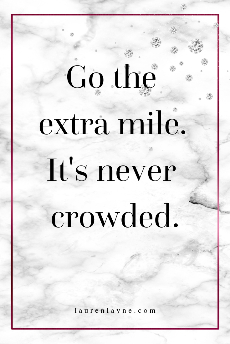 Go the extra mile. It's never crowded..png