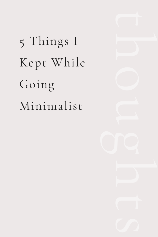 5 Things I Kept While Going Full Minimalist