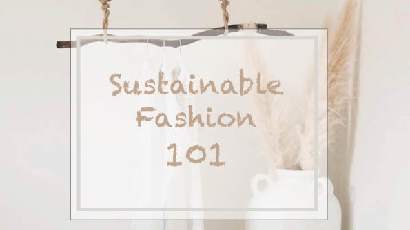 An Introduction to Sustainable Fashion -