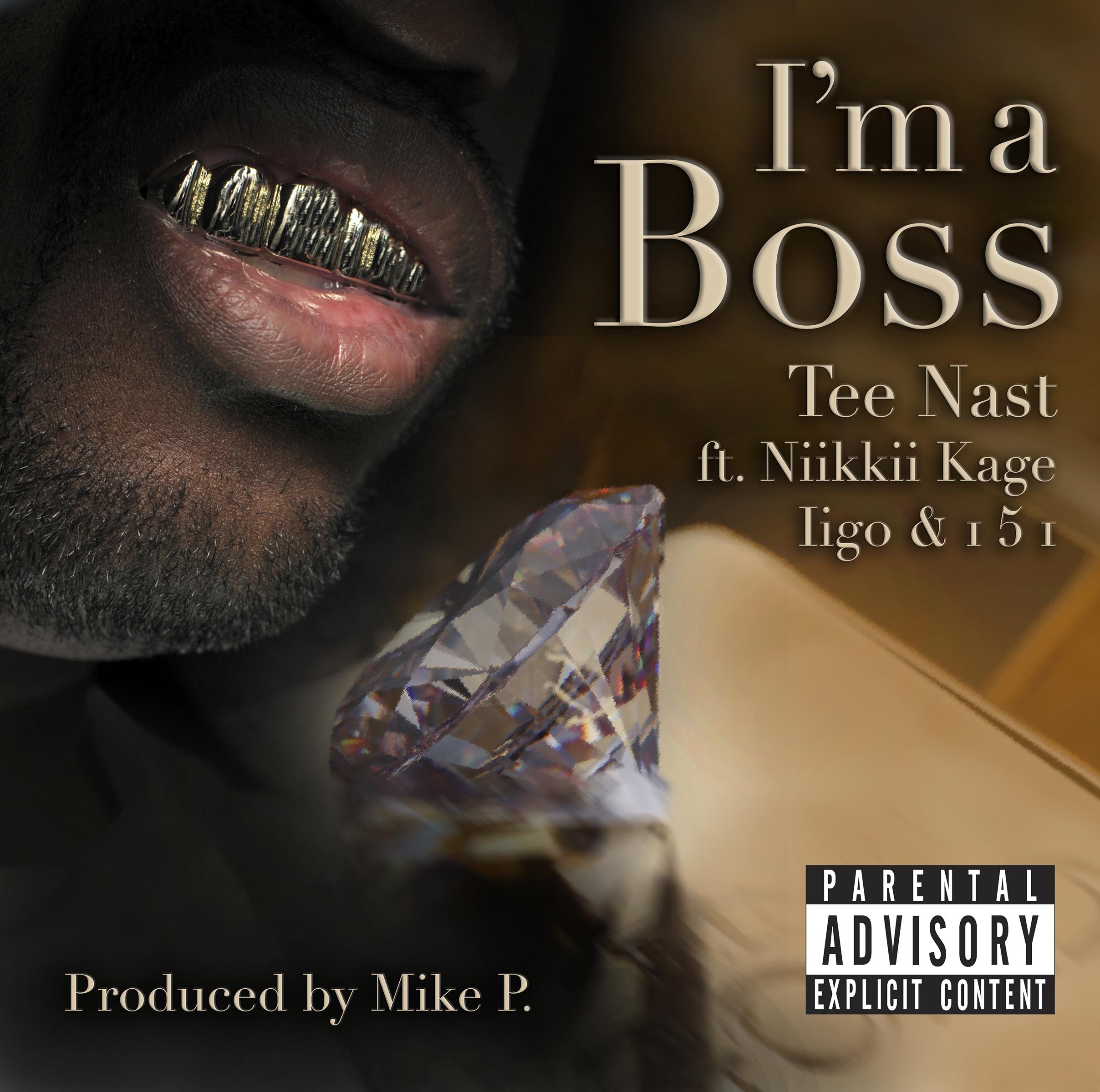 I'm A Boss Ft. Niikkii Kage, Iigo, I 5 I