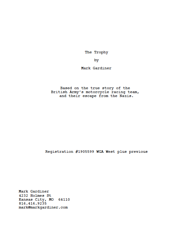 Want to read the screenplay? Use the contact form. (Make sure to put 'The Trophy' in the subject line.)