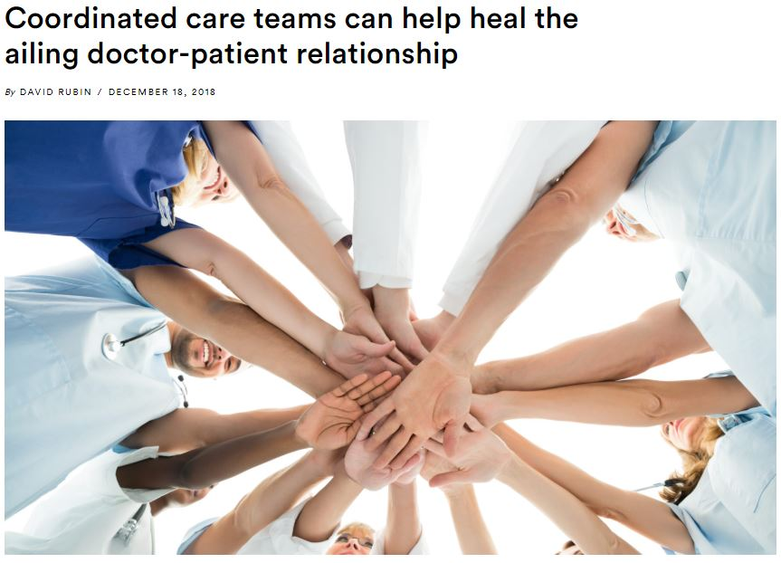 Click image above or link below to view article:   https://www.statnews.com/2018/12/18/coordinated-care-teams-help-doctor-patient-relationship/