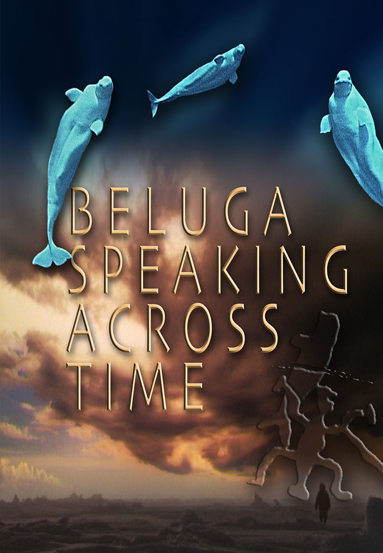 Beluga Speaking Across Time