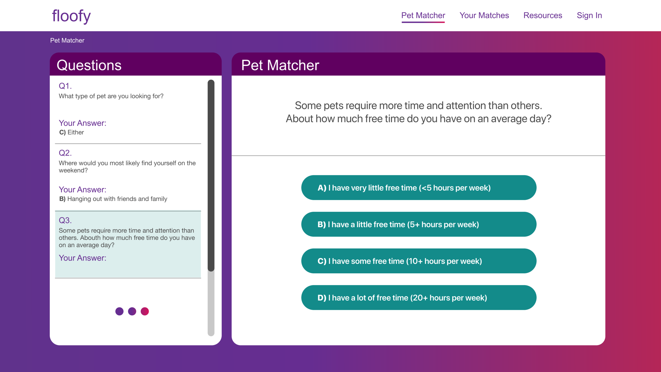 Pet Matching Quiz - Here, users go through our quiz where they indicate their pet preferences and lifestyle habits.