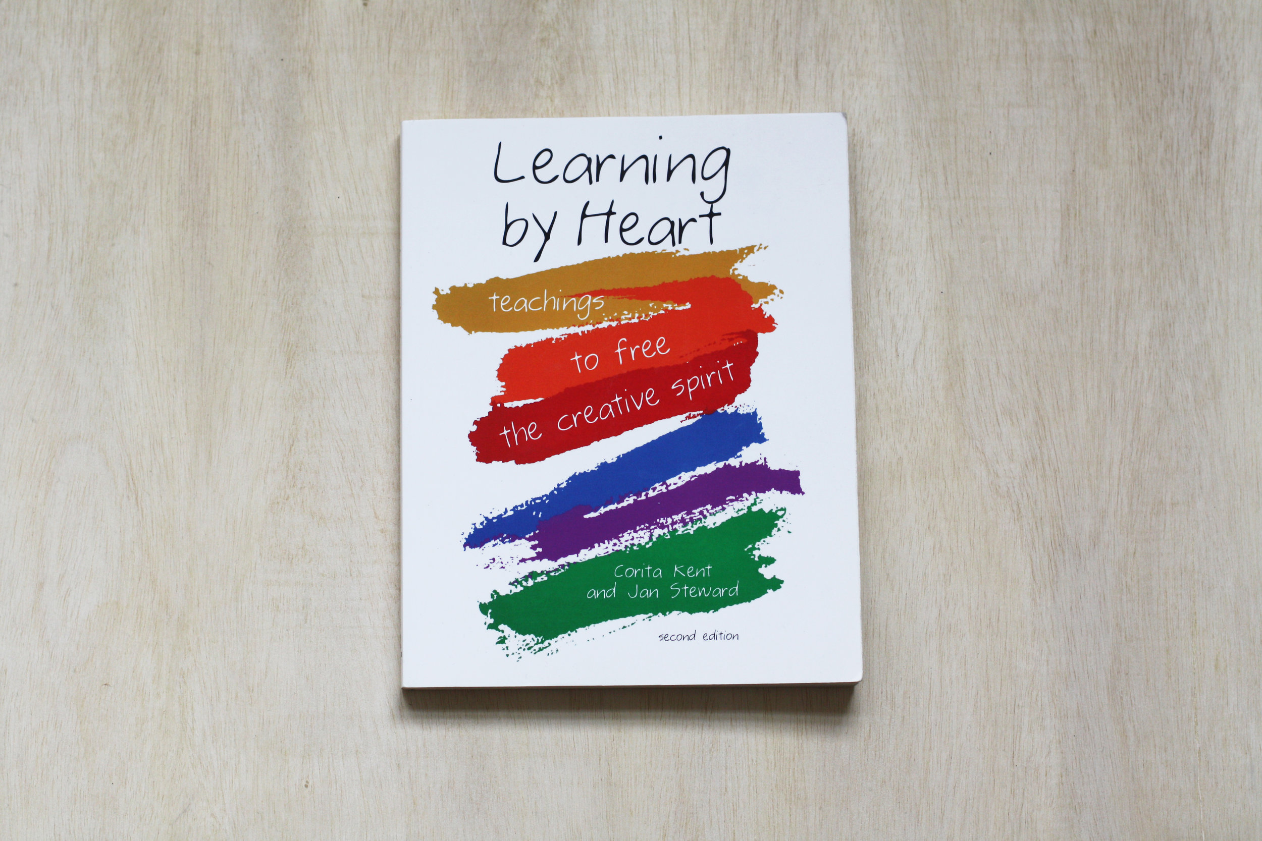 Learning by Heart: Teachings to Free the Creative Spirit  by Corita Kent and Jan Steward