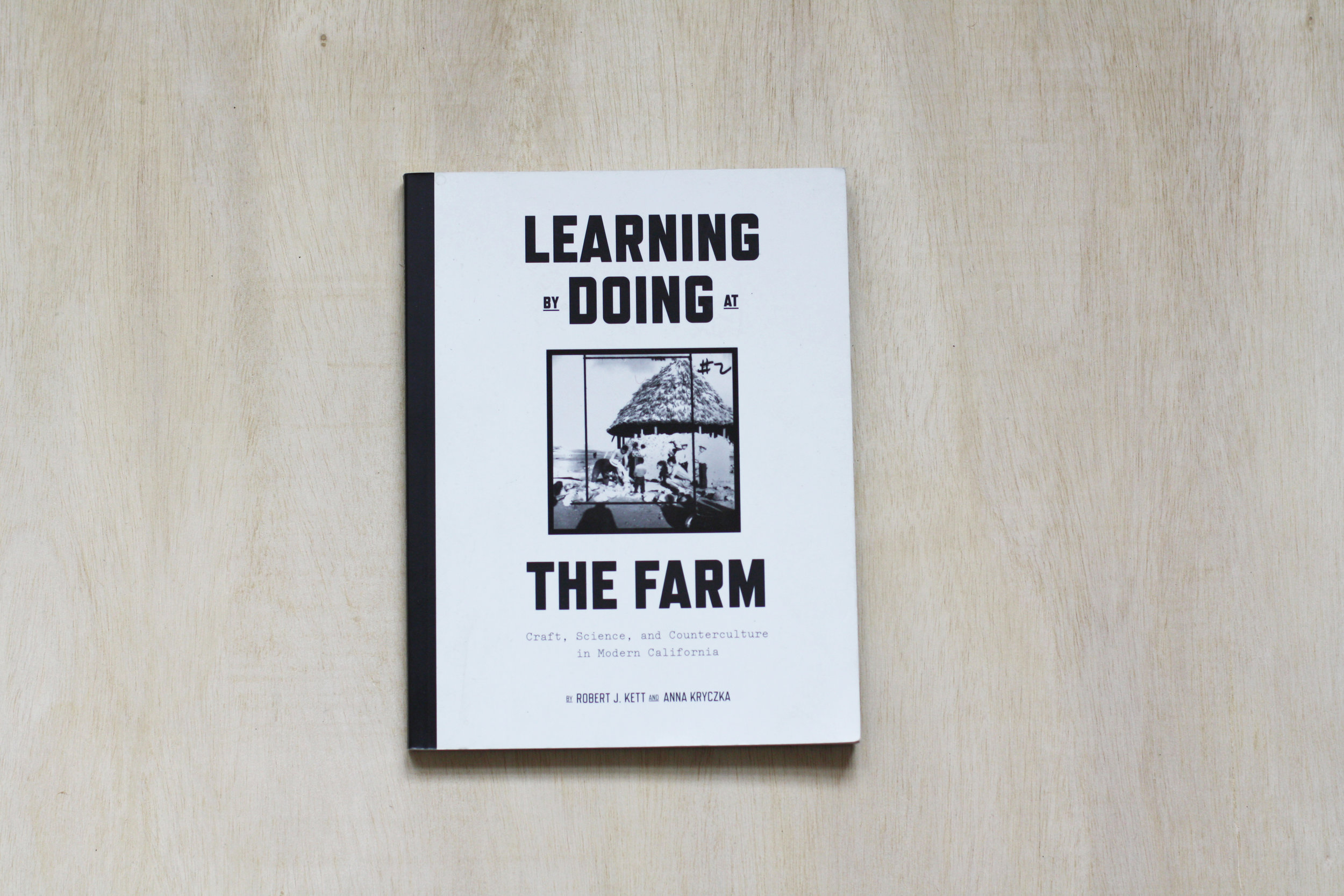 Learning by Doing on the Farm  edited by Robert J. Kett and Anna Kryczka