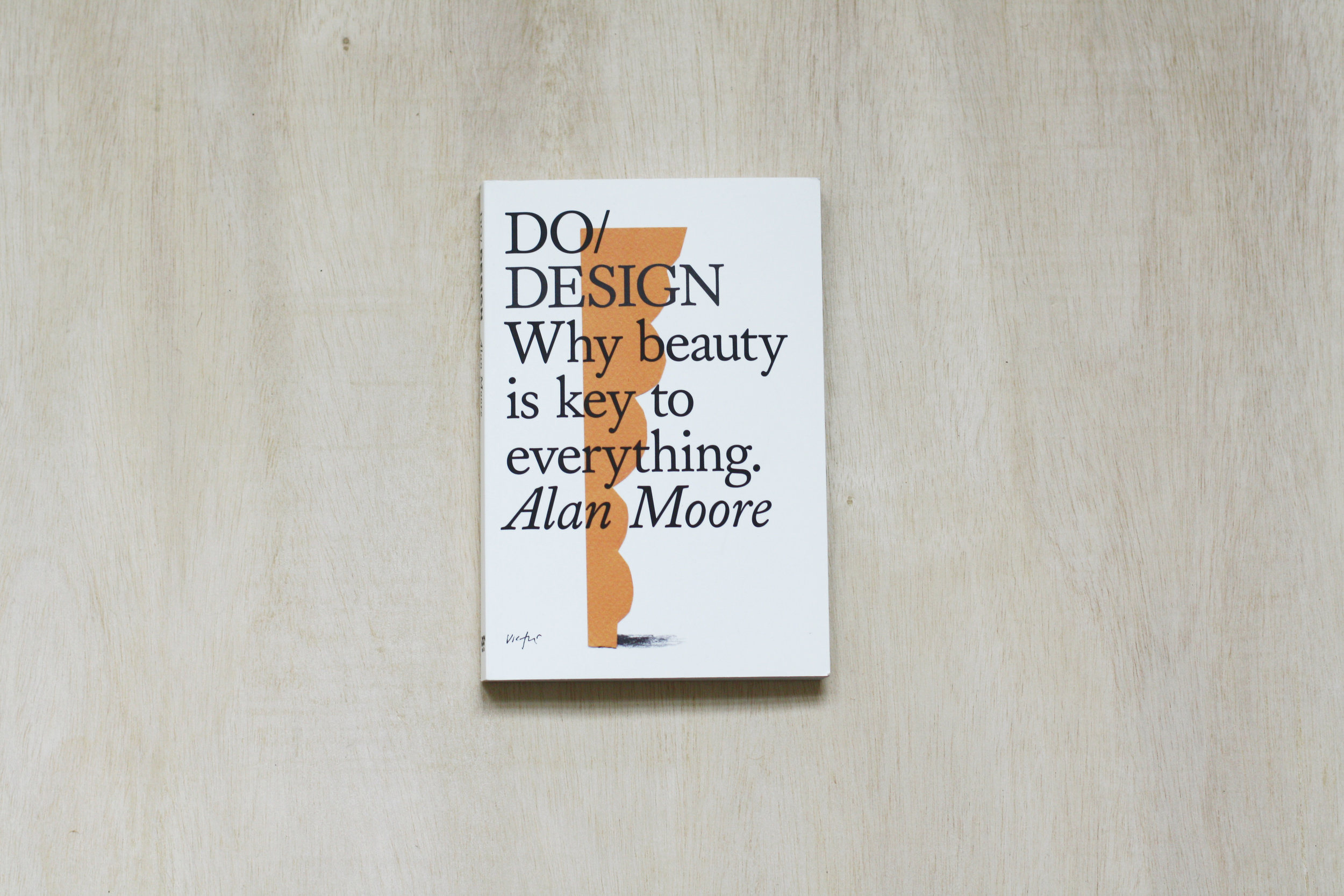 Do/Design: Why Beauty is the Key to Everything  by Alan Moore