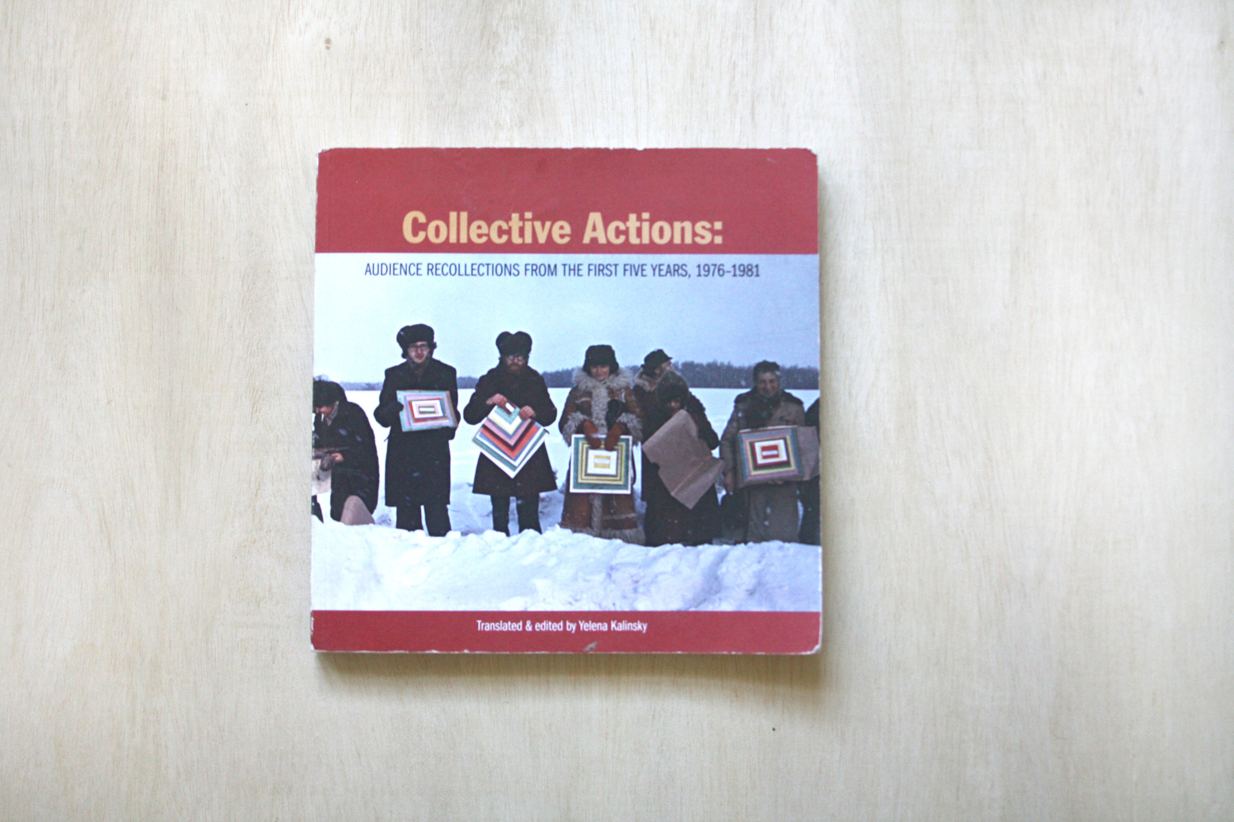 Collective Actions: Audience Recollections from the First Five Years, 1976-1981  translated from the Russian by Yelena Kalinsky.