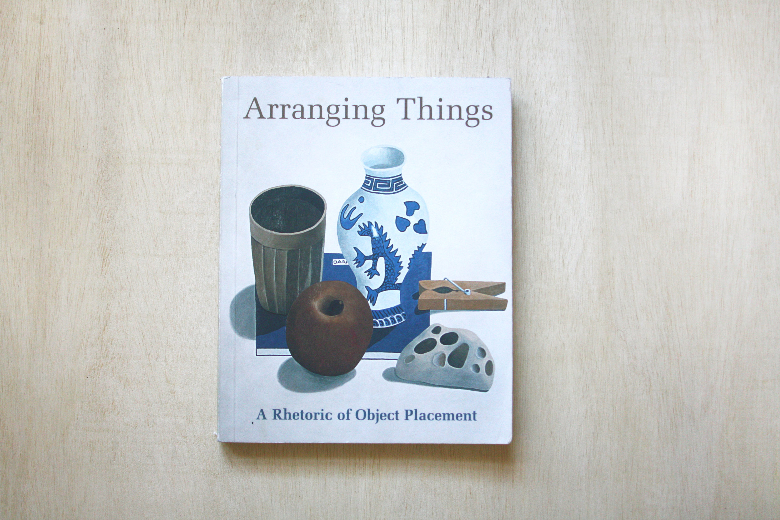 Arranging Things: A Rhetoric of Object Placement  by Leonard Koren