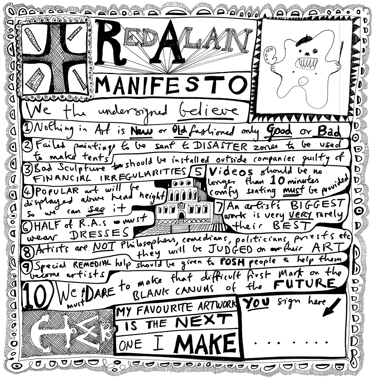 Here is a list of inspiring manifestos from a variety of different perspectives. Please let me know if there are others you'd like to add:   Patagonia's Mission    Guerrilla Girls    Mundane Afrofuturists Manifesto  (also an  inspiring documentary  about it)   Bruce Mau's an Incomplete Manifesto for Growth    Permaculture Principles    1000 Manifestos