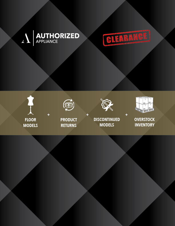 CLEARANCE BOOK - Save hundreds—or even thousands of dollars—on your next appliance when purchasing one of our clearance models!