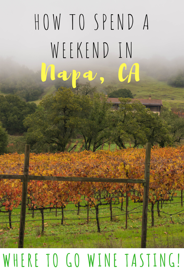 How to spend a weekend in Napa and where to go wine tasting