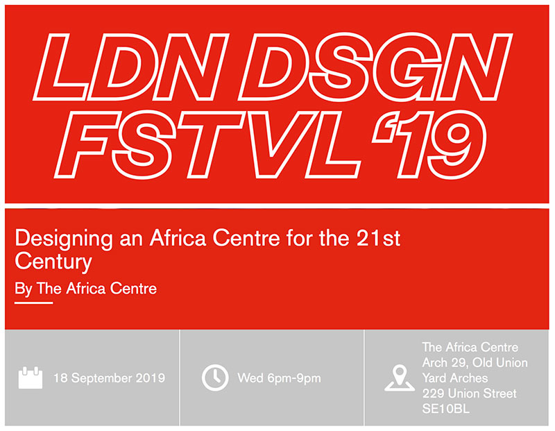 'Designing an Africa Centre for the 21st Century' Kenneth Olumuyiwa Tharp CBE, director of The Africa Centre, and Freehaus director Jonathan Hagos will lead a panel discussion on Wednesday, 18th September as part of London Design Festival.