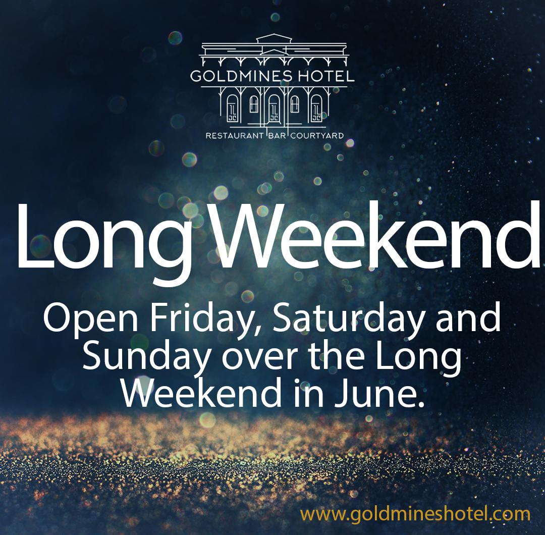 June Long Weekend — Gold Mines Hotel